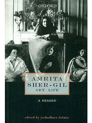 Amrita Sher-Gil: Art and  Life (A Readear)