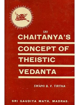 Chaitanya's Concept of Theistic Vedanta