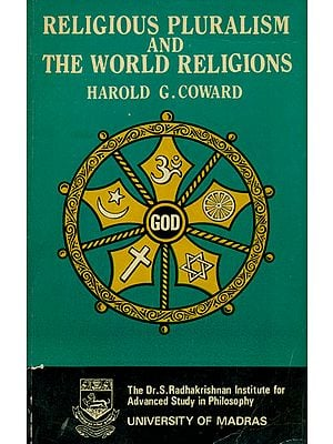 Religious Pluralism and The World Religions (An Old and Rare Book)