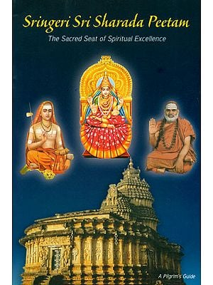 Sringeri Sri Sharada Peetam (The Sacred Seat of Spiritual Excellence)