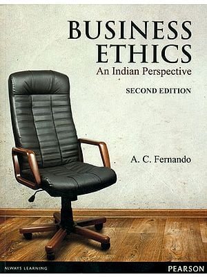 Business Ethics: An Indian Perspective (Second Edition)