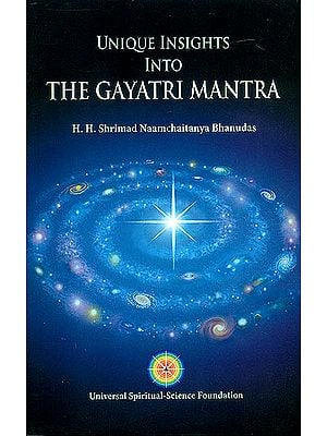 Unique Insights Into The Gayatri Mantra