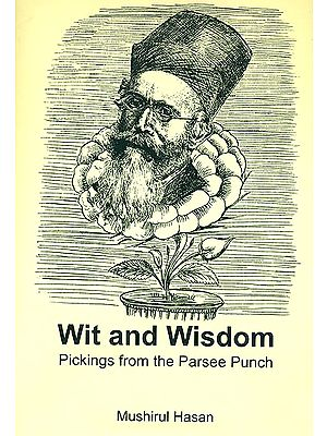 Wit and Wisdom (Pickings from The Parsee Punch)