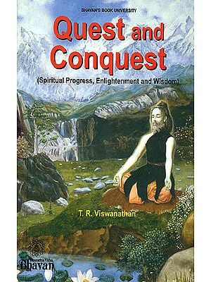 Quest and Conquest (Spiritual Progress, Enlightenment and Wisdom)