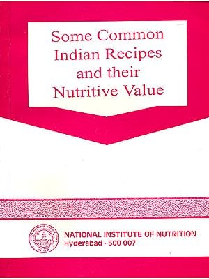 Some Common Indian Recipes and Their Nutritive Value