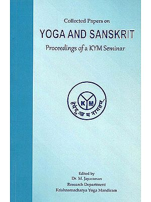 Collected Papers on Yoga and Sanskrit (Proceedings of a KYM Seminar)