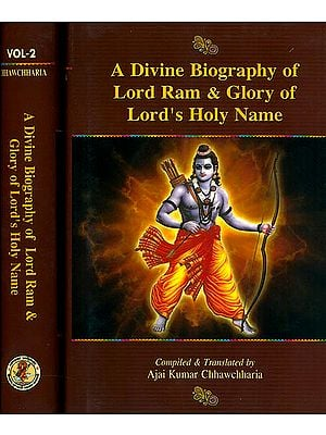 A Divine Biography of Lord Ram and Glory of Lord's Holy Name (Set of Two Volumes)