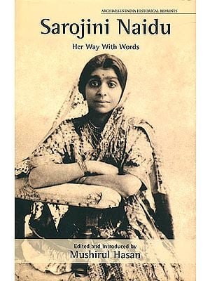 Sarojini Naidu: Her Way With Words