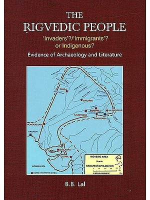 The Rigvedic People 'Invaders'?/ 'Immigrants'? (Evidence of Archaeology and Lierature)