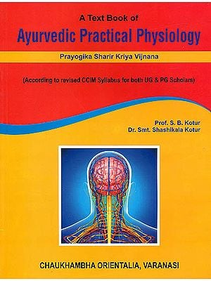 A Text Book of Ayurvedic Practical Physiology (Prayogika Sharir Kriya Vijnana)