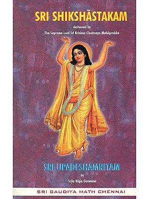 Sri Shikshastakam (Sri Upadeshamritam)