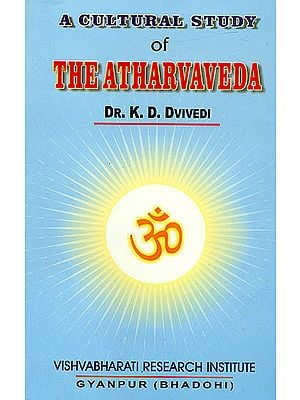 A Cultural Study of The Atharvaveda (An Old and Rare Book)