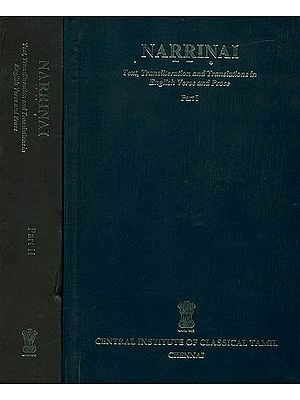 Narrinai (Text, Transliteration and Translations in English Verse and Prose)(Set of Two Volumes)