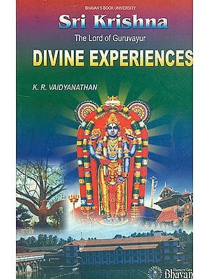 Divine Experiences(Sri Krishna The Lord of Guruvayur)