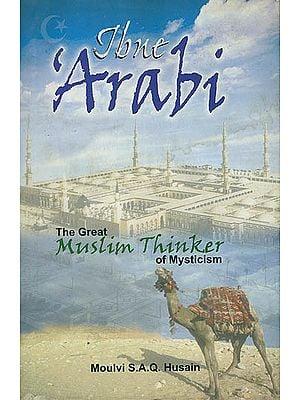 Ibne Arabi (The Great Muslim Thinker of Mysticism)