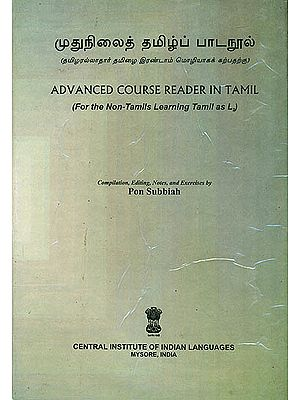 Advanced Course Reader in Tamil (For the Non-Tamils Learning Tamil)