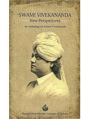 Swami Vivekananda - New Perspectives (An Anthology on Swami Vivekananda)