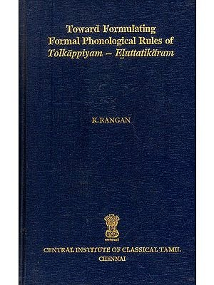 Toward Formulating Formal Phonological Rules of Tolkappiyam - Eluttatikaram