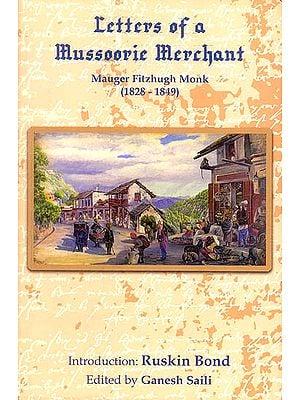 Letters of a Mussoorie Merchant (Mouger Fitzhugh Monk 1828-1849)