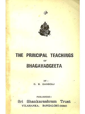 The Principal Teachings of Bhagavadgeeta (An Old and Rare Book)
