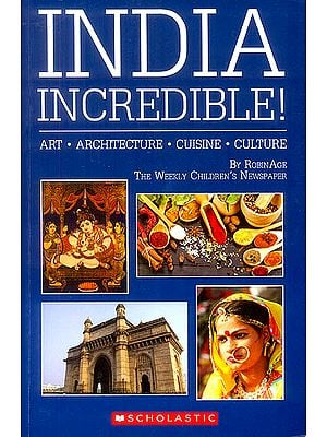 India Incredible (Art, Architecture, Cuisine, Culture)