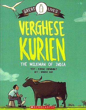 Verghese Kurien (The Milkman of India)