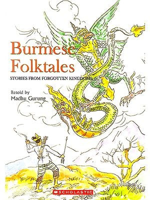 Burmese Folktales  (Stories from Forgotten Kingdoms)