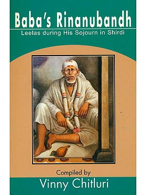 Baba's Rinanubandh (Leelas During His Sojourn in Shirdi)