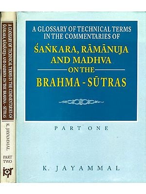 A Glossary of Technical Terms in The Commentaries of Sankara, Ramanuja and Madhva on The Brahma - Sutras (Set of 2 Volumes) - An Old and Rare Book