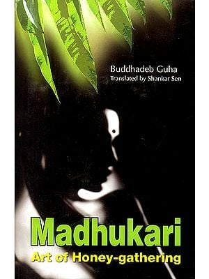 Madhukari:  Art of Honey - Gathering