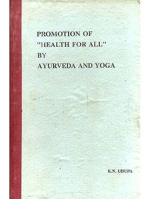 Promotion of Health for All by Ayurveda and Yoga (An Old and Rare Book)