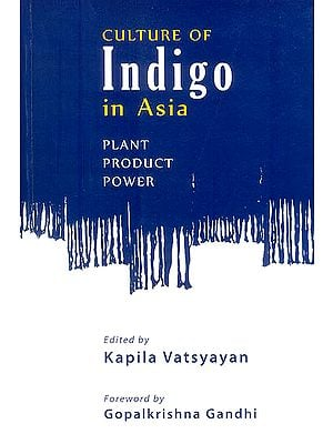 Culture of Indigo in Aisa (Plant, Product and Power)