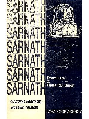 Sarnath: Cultural Heritage, Museum, Tourism (An Old and Rare Book)