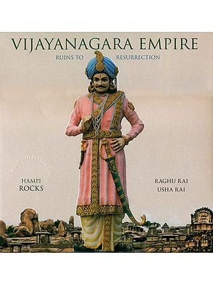 Vijayanagara Empire (Ruins to Resurrection)