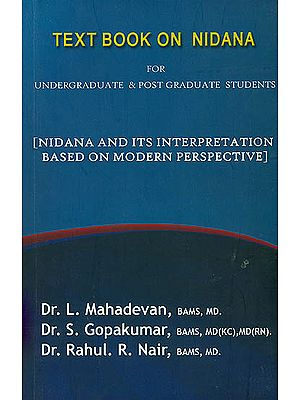 Text Book on Nidana for Undergraduate and Post Graduate Students (Nidana and Its Interpretation Based on Modern Perspective)