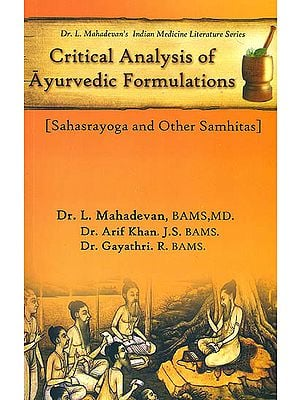 Critical Analysis of Ayurvedic Formulations (Sahasrayoga and Other Samhitas)