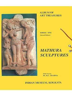 Album of Art Treasures: Mathura Sculptures