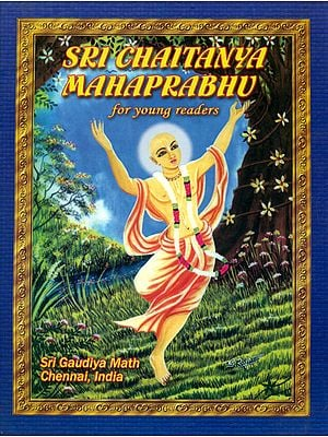 Sri Chaitanya Mahaprabhu (For Young Readers)