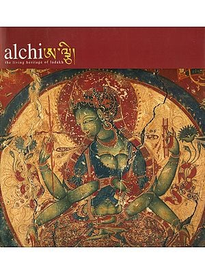 Alchi: The Living Heritage of Ladakh (1000 Years of Buddhist Art)