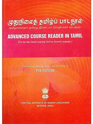 Advanced Course Reader in Tamil (For the Non-Tamils Learning Tamil as Second Language)