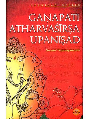 Ganapati Atharvasirsa Upanisad (With CD)