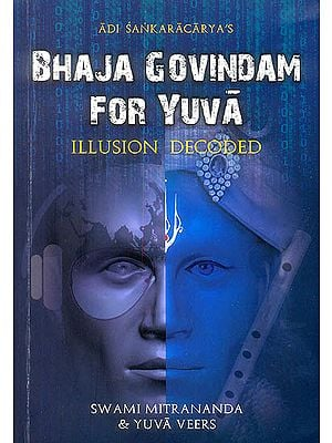 Bhaja Govindam for Yuva (Illusion Decoded)