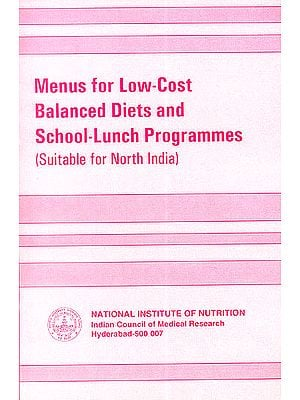 Menus for Low-Cost Balanced Diets and School-Lunch Programmes (Suitable for North India)