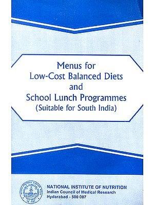 Menus for Low-Cost Balanced Diets and School Lunch Programmes (Suitable for South India)
