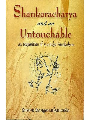 Shankaracharya and an Untouchable (An Exposition of Manisha Panchakam)
