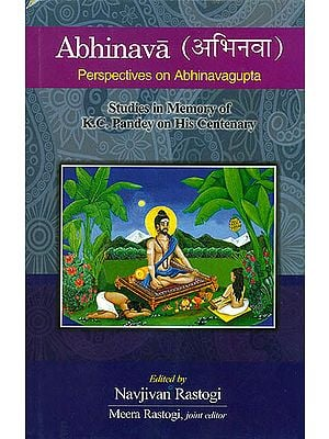 "Abhinava ""Perspectives on Abhinavagupta"" (Studies in Memory of K.C. Pandey on His Centenary)"