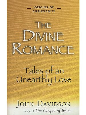 The Divine Romance (Tales of an Unearthly Love)