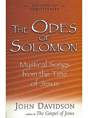 The Odes of Solomon (Mystical Songs from The Time of Jesus)