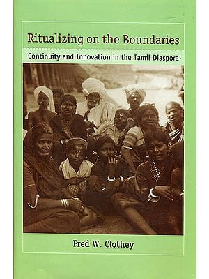 Ritualizing on The Boundaries (Continuity and Innovation in The Tamil Diaspora)