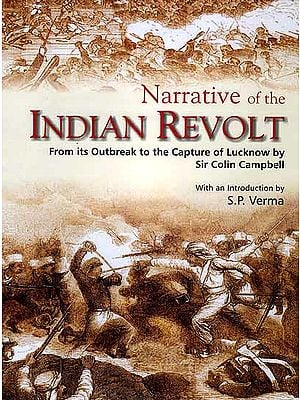 Narrative of the Indian Revolt: From its Outbreak to the Capture of Lucknow by Sir Colin Campbell